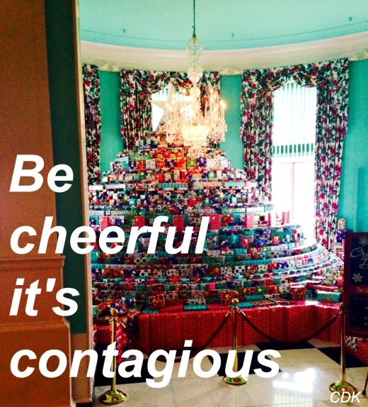 be cheerful it's contagious