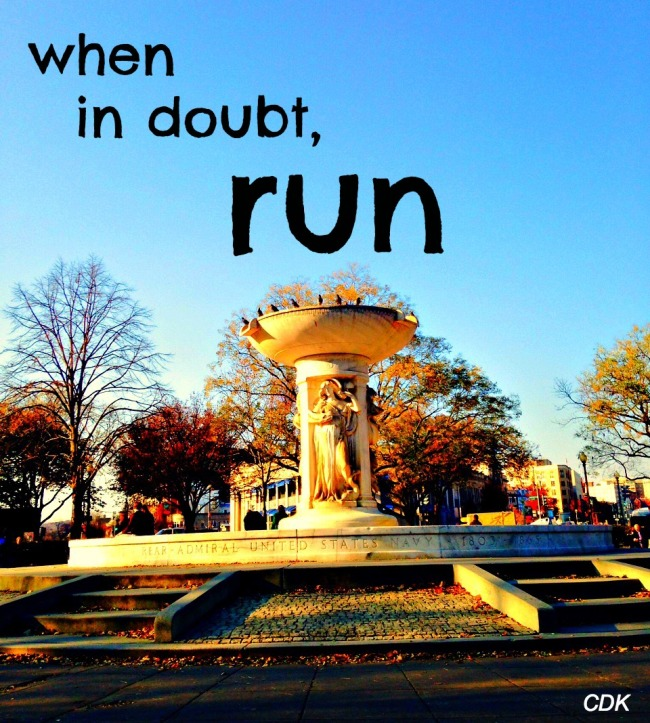when in doubt, run